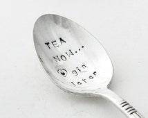 Hand Stamped Vintage teapoon - Tea NOW gin later - A beautiful unique gift from Goozeberry Hill