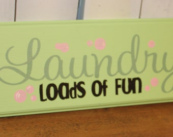 Laundry /Loads of Fun/Laundry Room Sign/Laundry Room Humor/Wood Sign/Green/Pink/Funny/Hand painted