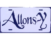 Doctor Who Allons-y License Plate 10th Doctor Car Tag