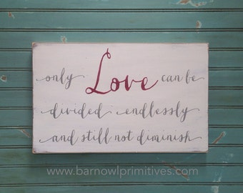 Typography Wall Art -  Only Love can be divided endlessly and still not diminish - in Weather Worn White with Gray and Red