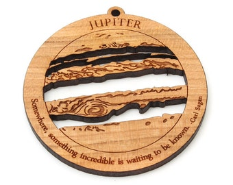 "Planet Jupiter Ornament Wood - Science and Astronomy . Carl Sagan Quote ""Somewhere, something incredible is waiting to be known."" Gas Giant"
