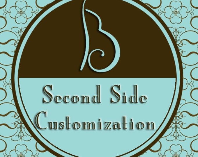 Second Side Customization