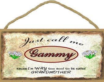 "Just Call Me GAMMY I'm Way Too COOL To Be Called Grandmother Grandparent 5"" x 10"" Daisy Daisies Wall SIGN Plaque"