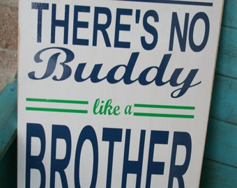 There's No Buddy Like a Brother Vinyl Sign CUSTOMIZABLE Choose Your Colors Boys Room Playroom Nursery Decor Baby Gift