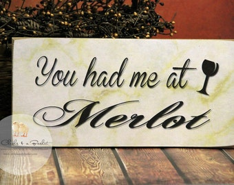 You Had Me At Merlot Funny Sign, Wine Sign, Wine Lover Gift Idea