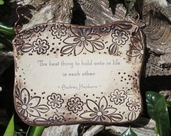 Handmade Ceramic Plaque, Beautiful Audrey Hepburn Quote