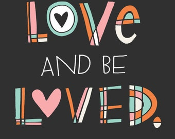 Love and be Loved wall art print