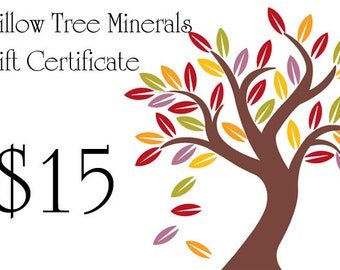 15 Dollar Gift Certificate -  For Willow Tree Minerals