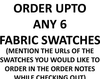ORDER Upto Any 6 FABRIC SWATCHES