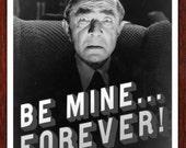 Love Card, Funny Cards, Be Mine, Geek Love, Vintage Cards, Mad Science, b movie, Bela Lugosi, Geekery, movies, Alternate Histories