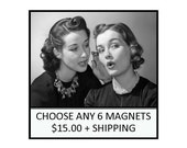 MAGNETS - 6 for 15 DOLLARS plus combined shipping - Vintage and Retro Inspired Magnets