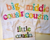 Big  Middle  Little Cousin Shirt Set- Choose Shirt Color and Sleeve Length - Big Cousin Middle Cousin LIttle Cousin