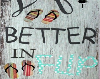Life is Better In Flip Flops- Print from Original Wood Painting-Choose Color