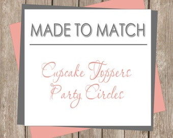 Printable Universal Circles/Squares for Cupcake Toppers - Made to Match (any design in our shop)