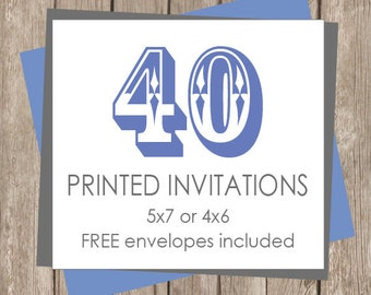 40 Printed Invitations (includes white envelopes)  - Printing Service