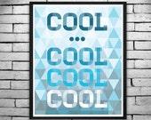 "Instant Download- COOL - 8x10 ""Community"" Inspired Blue Geometric Print - Home Decor, Office Print Art Print,"