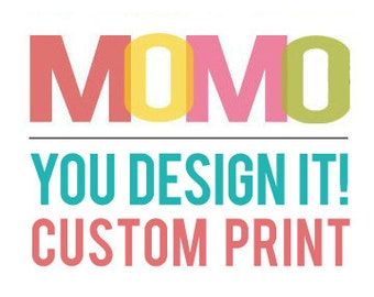 You Design It! CUSTOM DIGITAL PRINT - Custom Scripture, Quote or Saying Print
