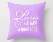 Throw Pillow Cover - Paris Is Always a Good Idea - Violet White - 16x16, 18x18, 20x20 - Original Design Home Décor by Adidit