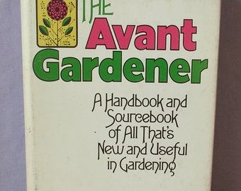Vintage The Avant Gardener by Thomas and Betty Howell, 1975, gardening book, flower garden book, country farm book, birthday gift for her