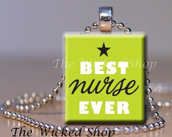 Scrabble Tile Pendant -Best Nurse Ever - Green and White Scrabble Tile  -Free Silver Plated Ball Chain (NSA 11)