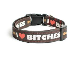 I <3 Bitches Dog Collar and Leash, I Love Bitches Dog Collar, Bitches Dog Collar, Boy Dog Collar, Bad Ass Dog Collar