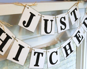 Rustic JUST HITCHED Banner - Wedding Get Away Car Sign - Wedding Decor - Wedding Photo Prop - Great for the Back of Your Car