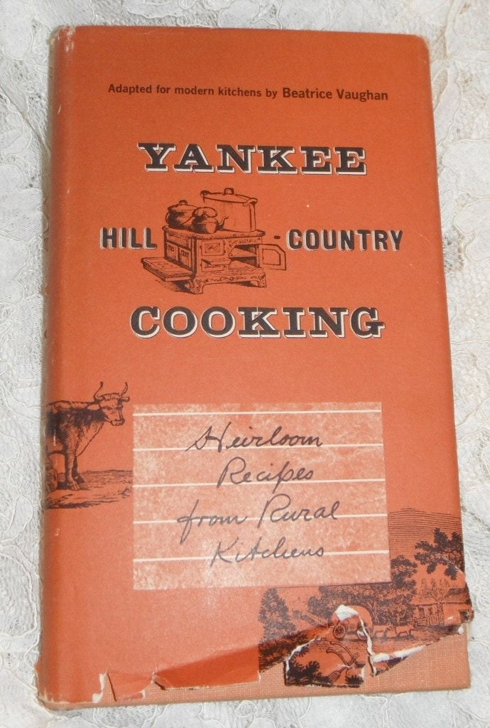 Yankee hill country cooking heirloom recipes from rural for Argents hill country cuisine