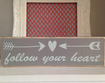 Follow Your Heart. Wood block sign