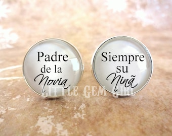 Padre de la Novia Father of the Bride Cuff Links - Always your Little Girl Wedding Cuff Links - Spanish Cuff Links for Dad Wedding Keepsake