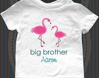 little brother or big brother custom flamingos design one piece or Shirt with child's name for infant, toddler, youth