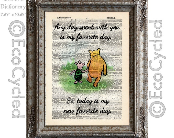 Winnie the Pooh and Piglet Quote 10 Favorite Day on Vintage Upcycled Dictionary Art Print Book Art Print Classic Pooh book lover gift