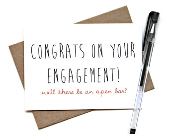 Engagement Card - 'Congrats on Your Engagement, Will There Be an Open Bar' - Congratulations Card, Greeting Card, Kraft Card, Humor, Funny