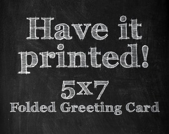 HAVE IT PRINTED - Make any Typographic artwork a 5x7 Greeting Card!