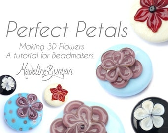 Perfect Petals Making 3D flowers tutorial for beadmakers, lampwork by Madeline Bunyan