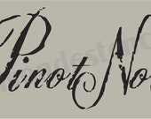 Euro Stencil Designs ..   Pinot Noir  wine  chippy script font stencil  for Signs n Burlap feedsack projects 5.5 x 11.5 inches