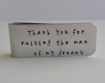 "Hand Stamped Money Clip / ""Thank you for raising the man of my dreams"" / Father in Law Wedding Gift / Wedding Keepsake / Gift for Him"