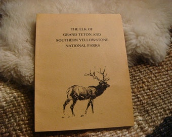 Vintage 1969 The Elk of Grand Tetons and Southern Yellowstone National Parks Book Elk Herd Info