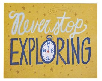 Never Stop Exploring + Foil Stamp Print