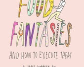 Food Fantasies and How to Execute Them