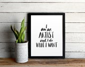 """Artist Manifesto Poster - """"I Am An Artist And I Do What I Want"""" Custom Colors Handlettered Modern Typographic Art - Funny Artist Quote Print"""