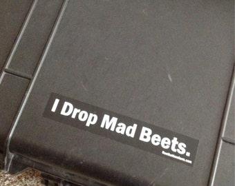 I DROP MAD BEETS Sticker 8.5x1.5