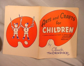 Booklet Arts & Crafts For Children by Chuck Thorndike 1945 Very Clean