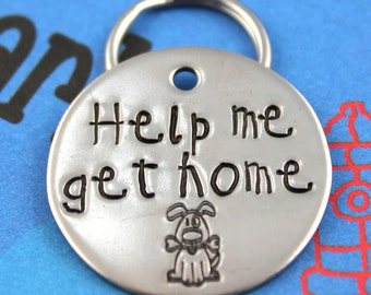 Personalized Dog Tag - Hand stamped Pet Tag - Unique Font - Customized - Help Me Get Home
