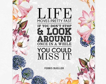 Ferris Bueller Movie Quote - Typography Movie Quote Poster Print