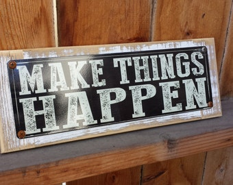Recycled wood framed street sign-Make things happen
