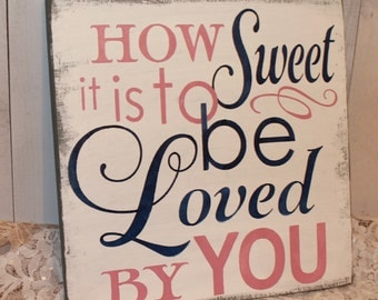 How SWEET is to be LOVED by YOU sign/Romantic Sign/Valentine/Wedding Sign/Anniversary/Gift/U Choose Color/Navy Blue/Dusty Pink/Romantic Sign