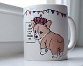 Keep Calm and Corgi On  11oz Mug