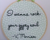 Embroidery Hoop Art 'I Wanna Rock your Gypsy Soul' song lyric