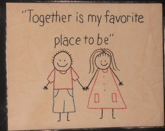Primitive Stitchery, Together Is My Favorite Place To Be, Rustic Decor, Prim Sampler, Stick People Stitchery, Farmhouse Decor