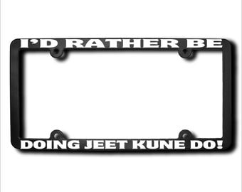 I'd Rather Be DOING Jeet Kune Do License Plate Frame (T) USA